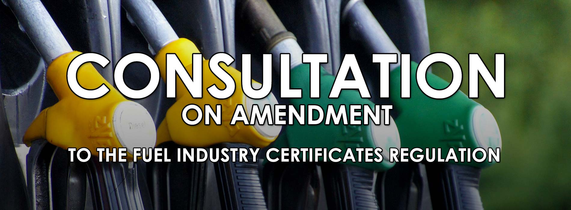 Consultation on Amendment to the Fuel Industry Certificates Regulation